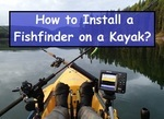 How to Install a Fishfinder on a Kayak